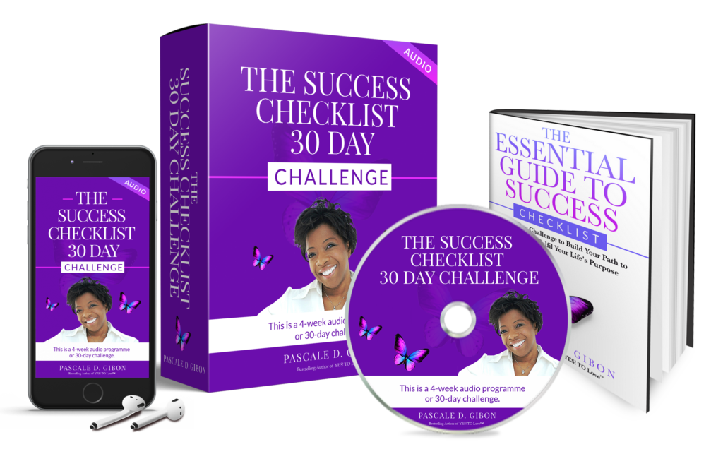 Start your success journey the right way and believe that impossible means I am possible with the Success Checklist 30 Day Challenge. Take The Success Checklist 30 Challenge with Pascale Gibon to get to your vision with courage and confidence and thrive.