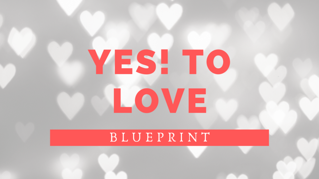 YES! TO LOVE BLUEPRINT- home study course your every step to intensifying the energy of love so that you can reignite your life with Pascale Gibon