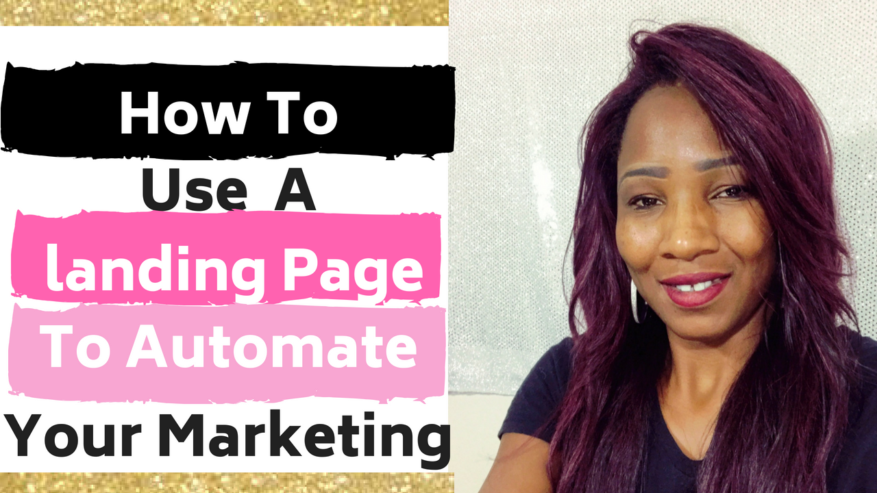 How To Use A Landing Page To Automate Your Marketing