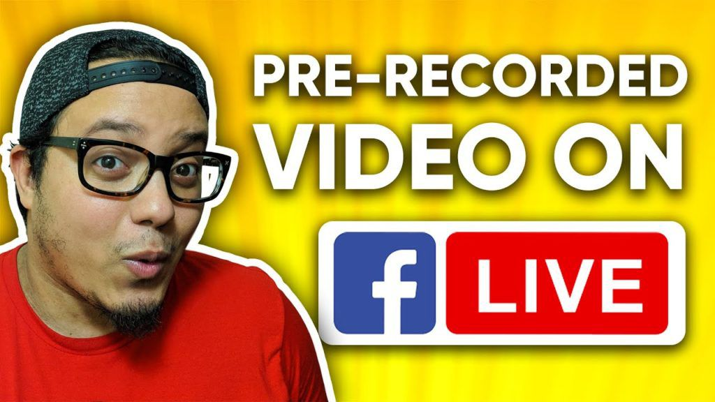 How to Schedule Pre-Recorded Video on Facebook Live