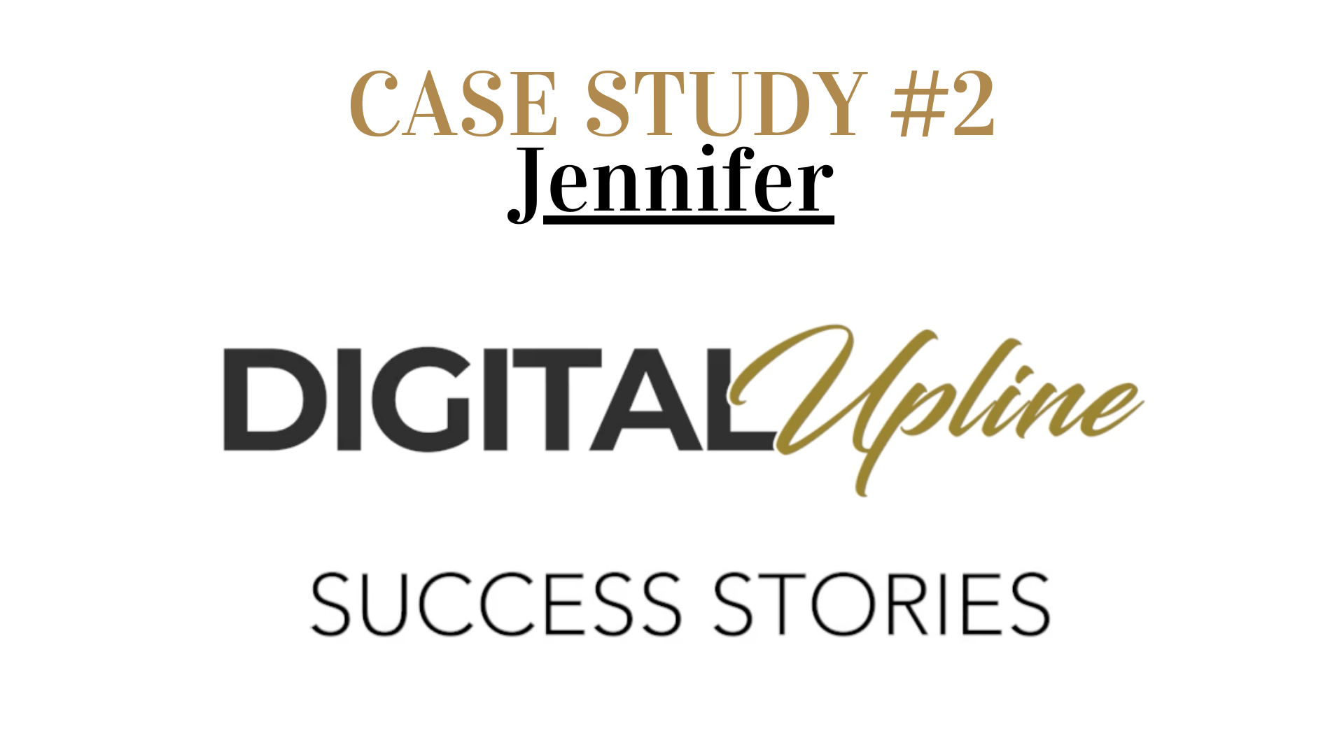 case study #2 Jennifer