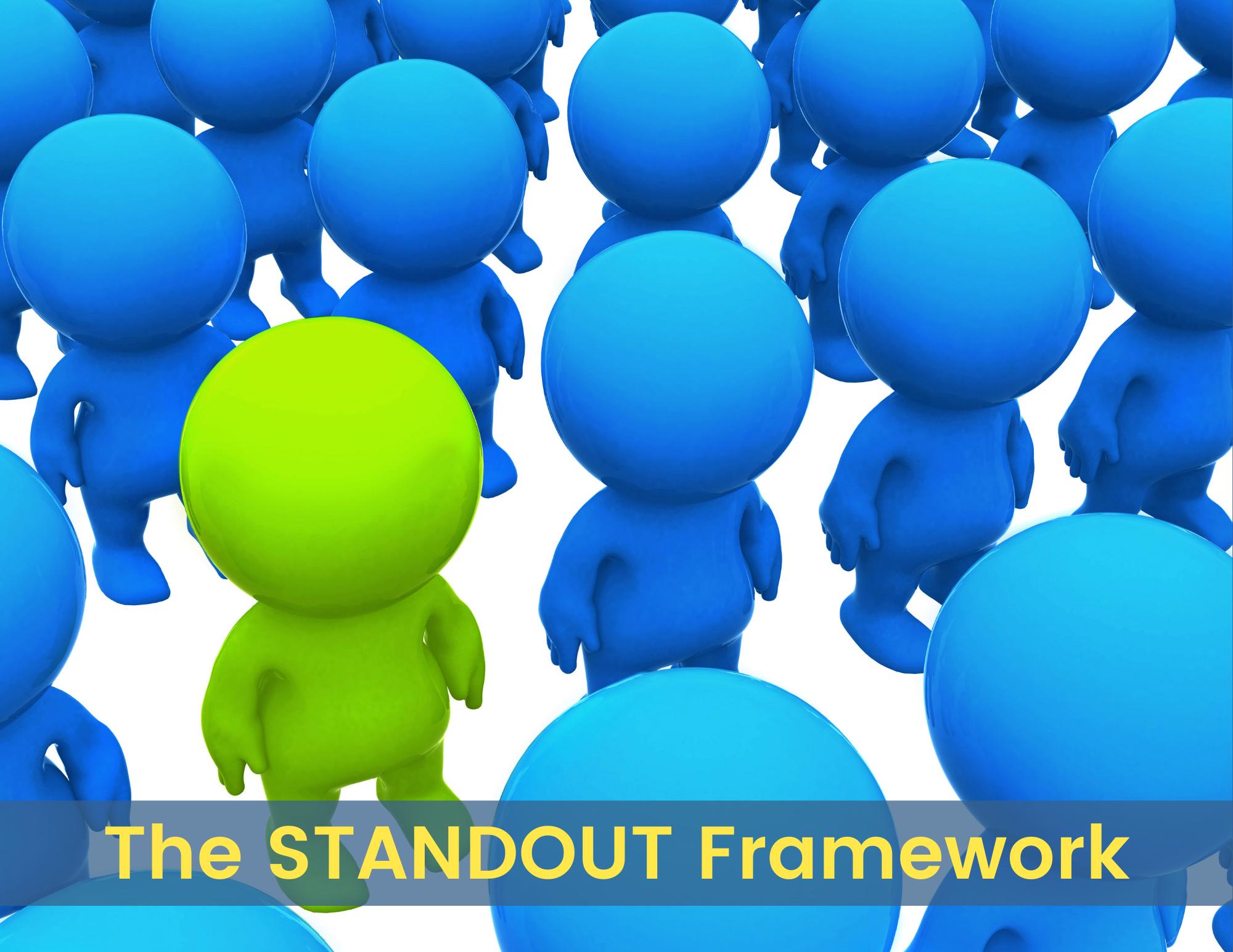 The STANDOUT Framework