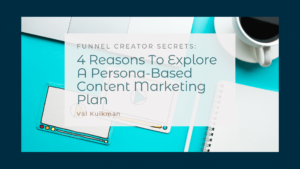 4 Reasons To Explore A Persona-Based Content Marketing Plan