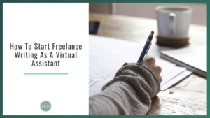 How To Start Freelance Writing As A Virtual Assistant today