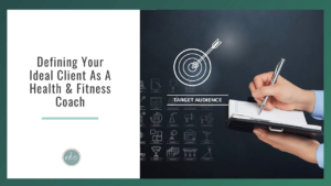 Defining your ideal client as a health & fitness coach