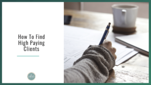 How To Finding High Paying Clients
