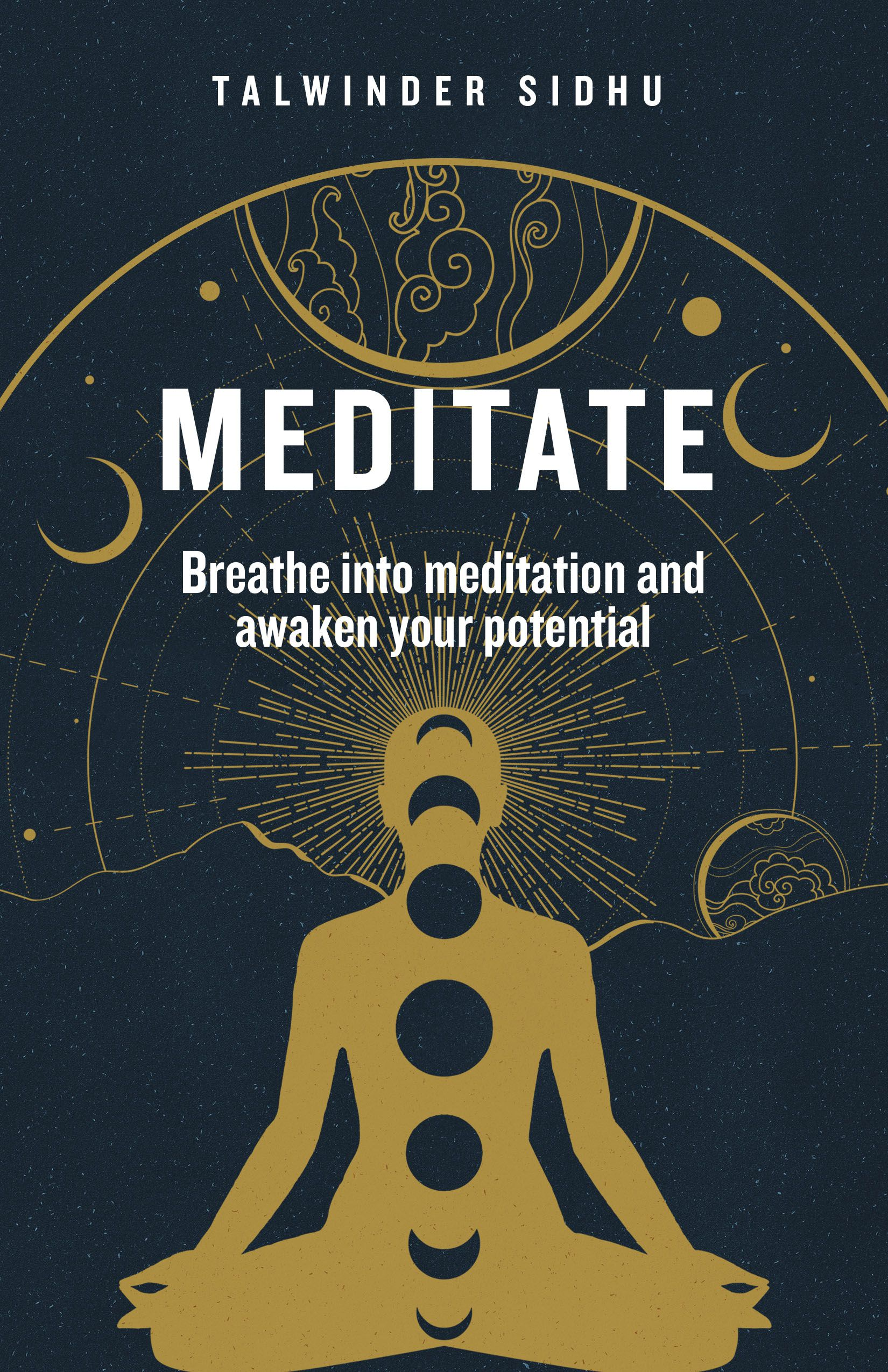 Front cover of the book Meditate: Breathe into Meditation and Awaken Your Potential - Available on Amazon