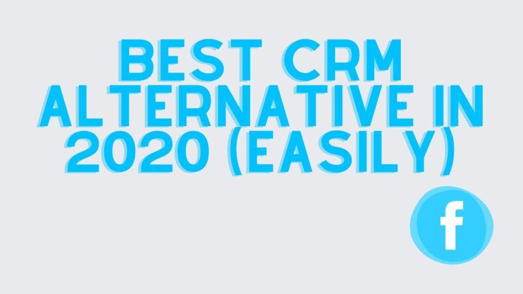 Best Chatsilo CRM Alternative In 2020 (Easily)
