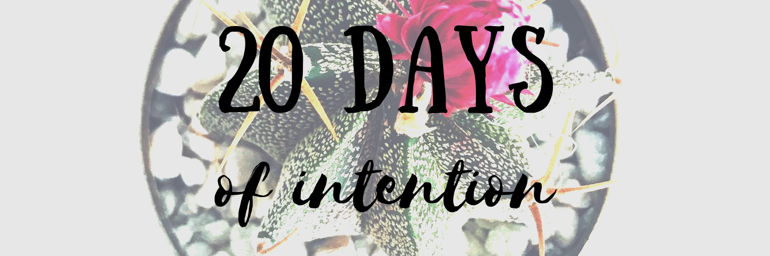20 Days Of Intention