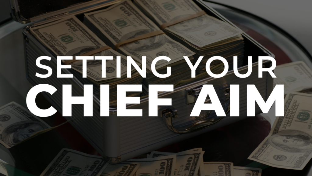 setting your chief aim like a millionaire